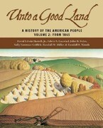 Unto a Good Land: A History of the American People, Volume 2: From 1865