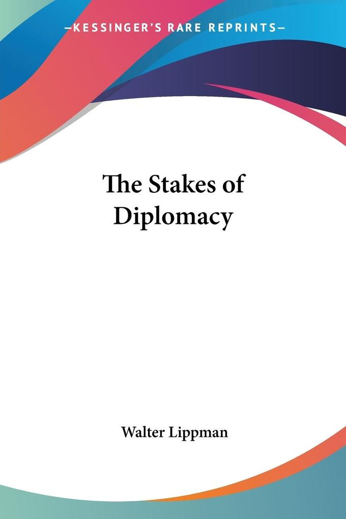 The Stakes of Diplomacy als Taschenbuch