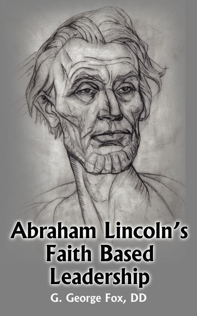 Abraham Lincoln's Faith Based Leadership als Taschenbuch