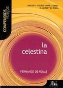 La Celestina: Analisis y Estudio Sobre La Obra, El Autor y Su Epoca