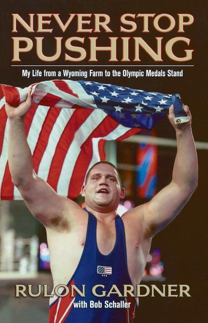 Never Stop Pushing: My Life from a Wyoming Farm to the Olympic Medals Stand als Taschenbuch
