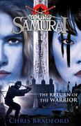The Return of the Warrior (Young Samurai book 9)