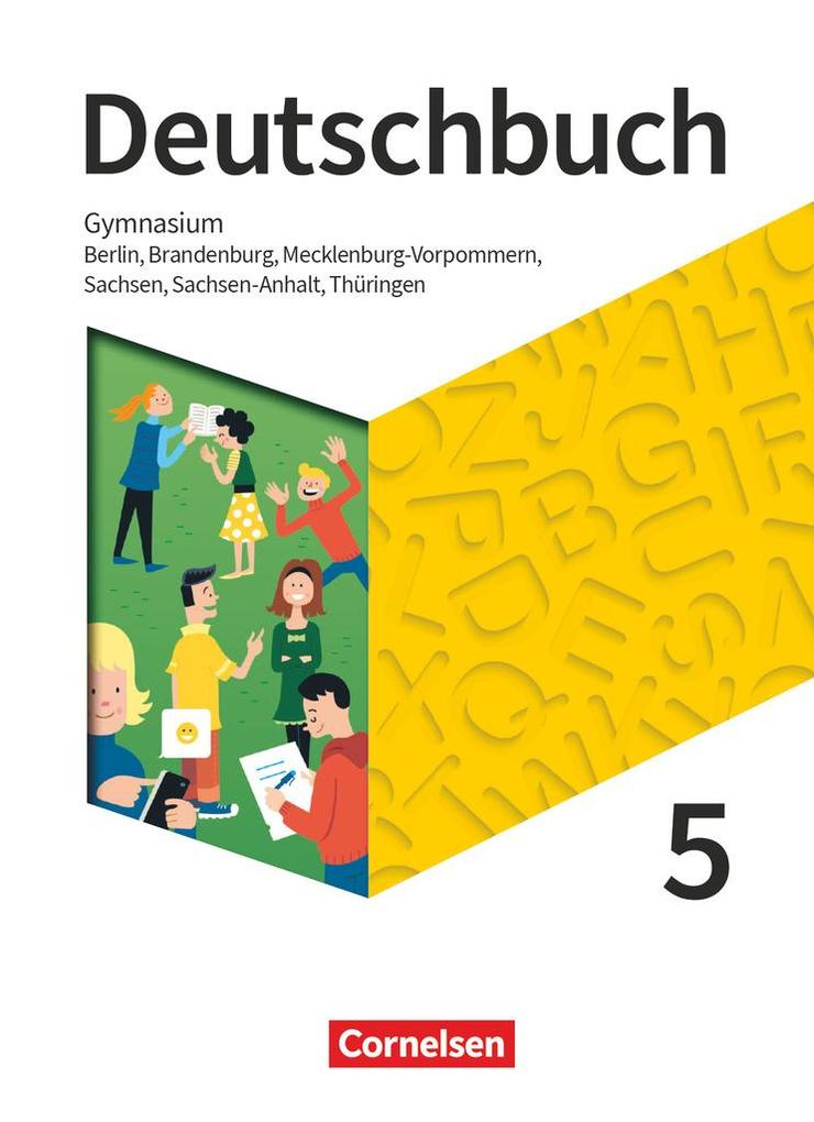 Deutschbuch Gymnasium 5. Schuljahr - Berlin, Brandenburg, Mecklenburg-Vorpommern, Sachsen, Sachsen-Anhalt und Thüringen - Schülerbuch - Neue Ausgabe als Buch (gebunden)