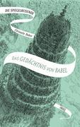 Die Spiegelreisende Band 3 - Das Gedächtnis von Babel