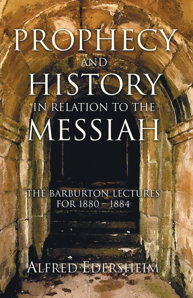 Prophecy and History in Relation to the Messiah als Taschenbuch