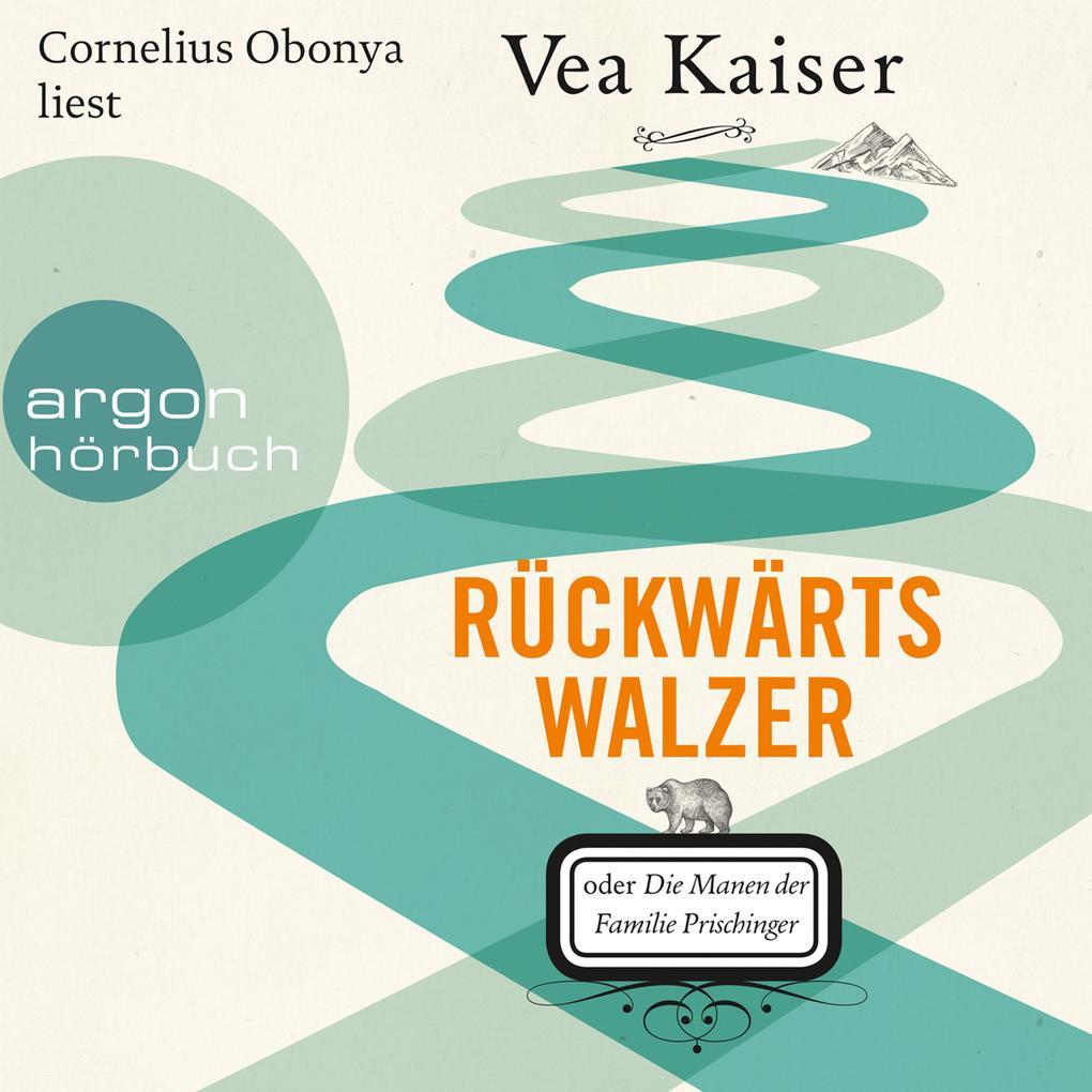 Rückwärtswalzer oder Die Manen der Familie Prischinger (Ungekürzte Lesung) als Hörbuch Download