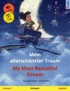 Mein allerschönster Traum - My Most Beautiful Dream (Deutsch - Englisch)