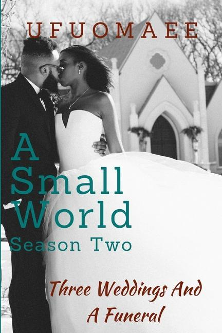 A Small World - Season Two: Three Weddings and a Funeral als Taschenbuch