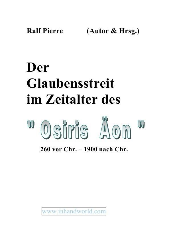 """Der Glaubensstreit im Äon des """"Ossiris"""" als Buch (gebunden)"""