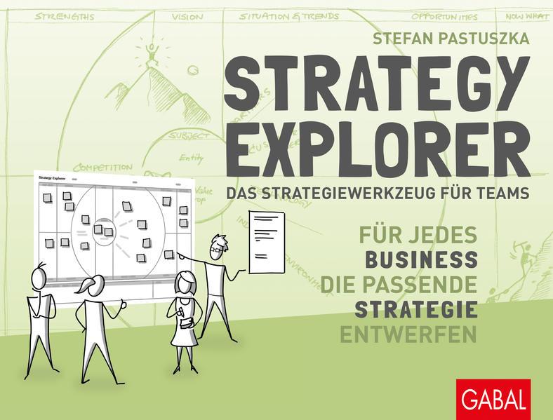 Strategy Explorer - das Strategiewerkzeug für Teams als Buch (kartoniert)
