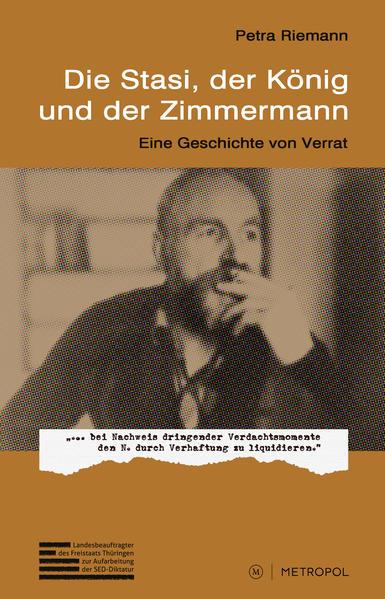 Die Stasi, der König und der Zimmermann als Buch (kartoniert)