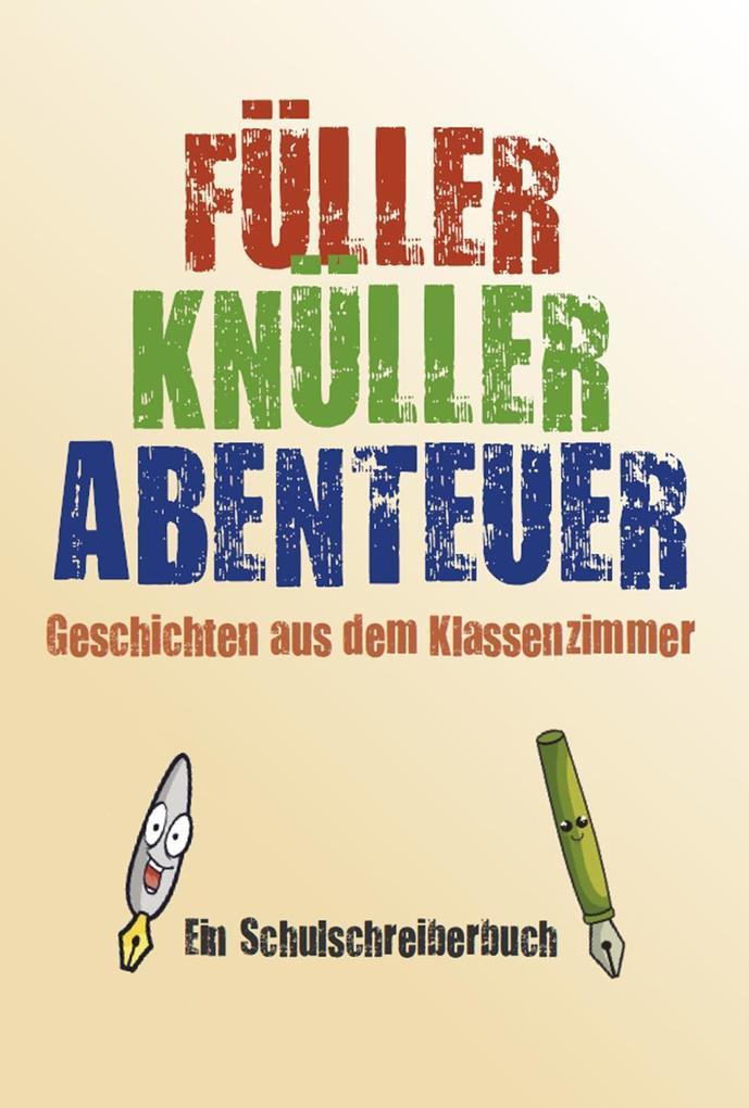 FÜLLER-KNÜLLER-ABENTEUER als Buch (kartoniert)