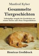 Gesammelte Tiergeschichten (Großdruck)