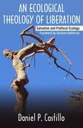 Ecological Theology of Liberation: Salvation and Political Ecology