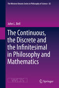 The Continuous, the Discrete and the Infinitesimal in Philosophy and Mathematics