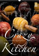 Crazy Kitchen - Der verrückte Küchenplaner (Wandkalender 2020 DIN A3 hoch)