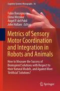 Metrics of Sensory Motor Coordination and Integration in Robots and Animals