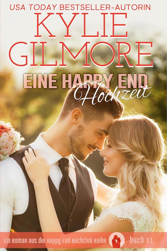Eine Happy End Hochzeit (Happy End Buchclub, Buch 11) als eBook epub