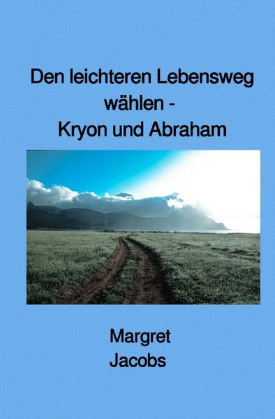 Den leichteren Lebensweg wählen - Kryon und Abraham als Buch (kartoniert)
