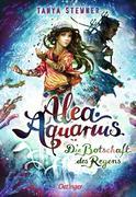 Alea Aquarius 05. Die Botschaft des Regens