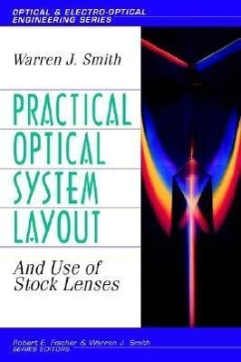 Practical Optical System Layout: And Use of Stock Lenses als Buch (gebunden)