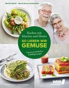 Kochen mit Martina und Moritz - So lieben wir Gemüse