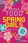 [Anna Todd: Spring Girls]