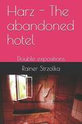 Harz - The Abandoned Hotel: Double Expositions