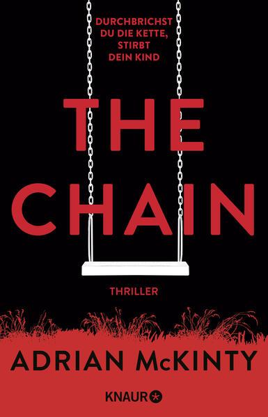 The Chain - Durchbrichst du die Kette, stirbt dein Kind als Taschenbuch