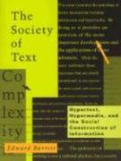The Society of Text: Hypertext, Hypermedia, and the Social Construction of Information