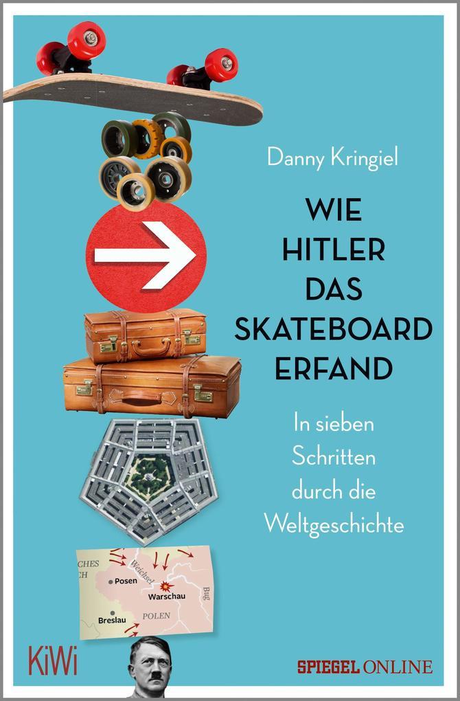 Wie Hitler das Skateboard erfand als Taschenbuch