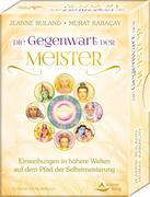 Die Gegenwart der Meister- Einweihungen in höhere Welten auf dem Pfad der Selbstmeisterung