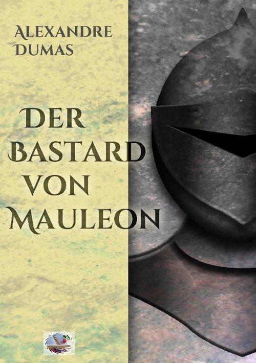 Der Bastard von Mauleon(Illustriert) als eBook