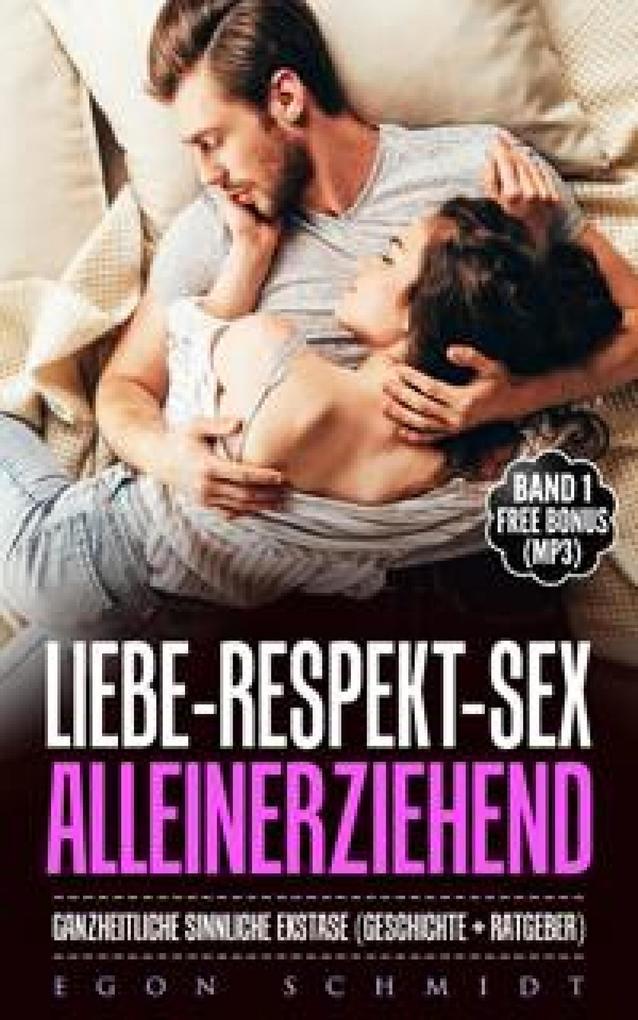 ganzheitlich sinnlicher ekstatischer SEX & Liebe als eBook epub