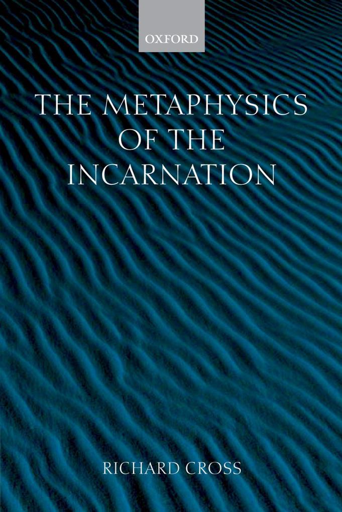 The Metaphysics of the Incarnation als eBook pdf