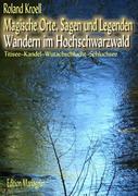 Magische Orte, Sagen und Legenden - Wandern im Hochschwarzwald
