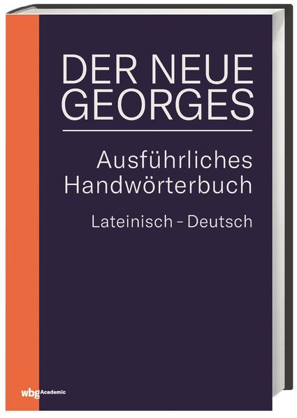 DER NEUE GEORGES Ausführliches Handwörterbuch Lateinisch - Deutsch als Buch (gebunden)