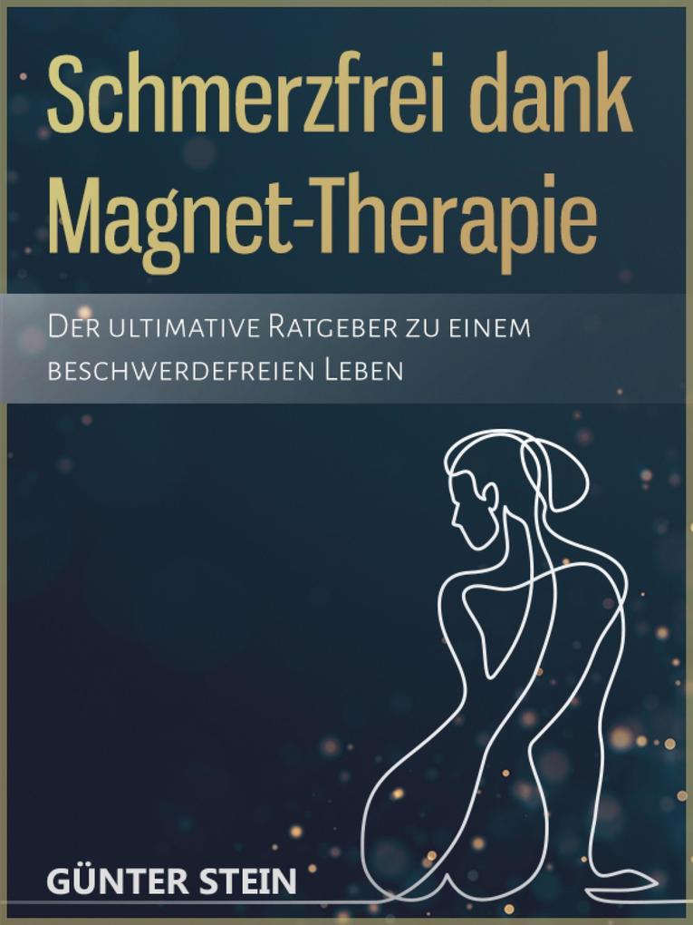 Schmerzfrei dank Magnet-Therapie als eBook epub