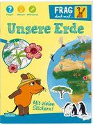 Frag doch mal ... die Maus!: Unsere Erde