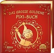 Das große goldene Pixi-Buch
