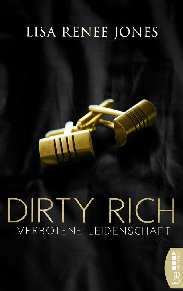 Dirty Rich - Verbotene Leidenschaft als eBook epub