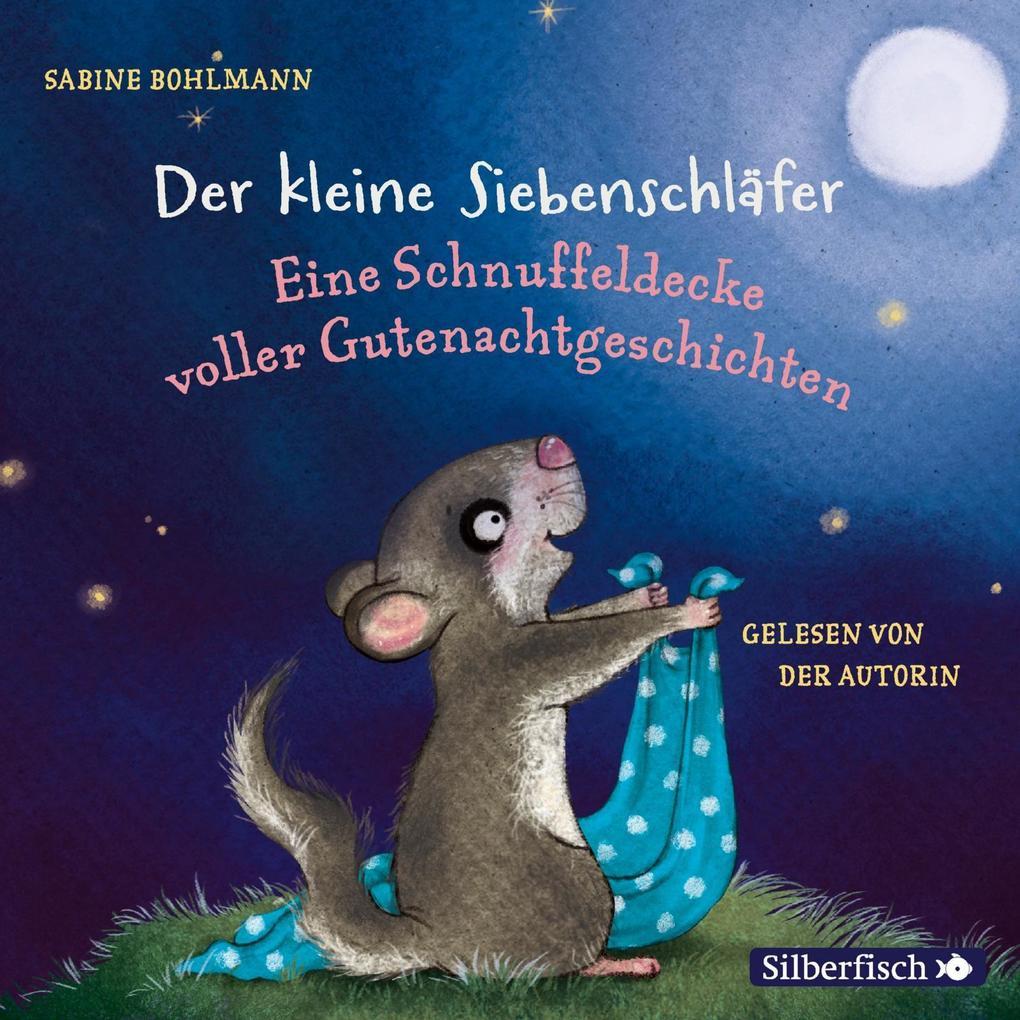 Der kleine Siebenschläfer: Eine Schnuffeldecke voller Gutenachtgeschichten als Hörbuch CD