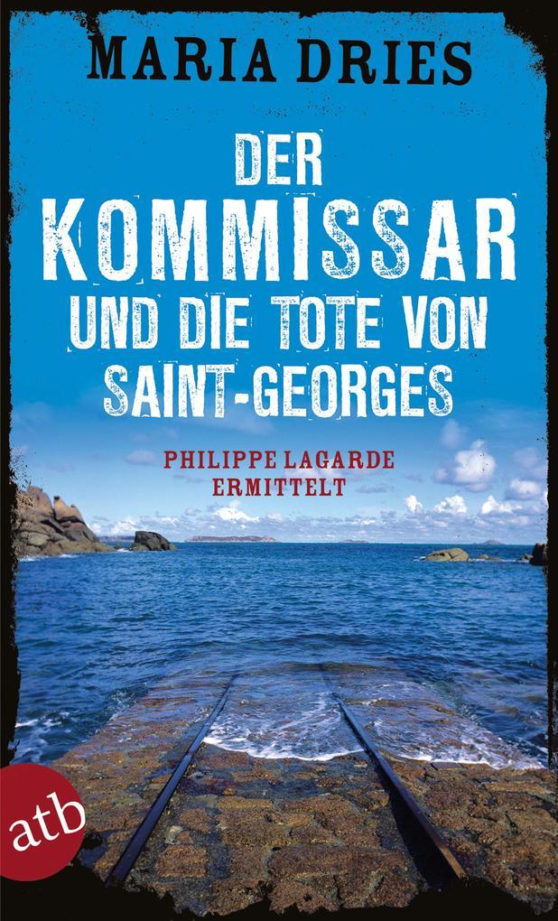 Der Kommissar und die Tote von Saint-Georges als eBook
