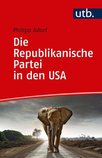 Die Republikanische Partei in den USA als Taschenbuch
