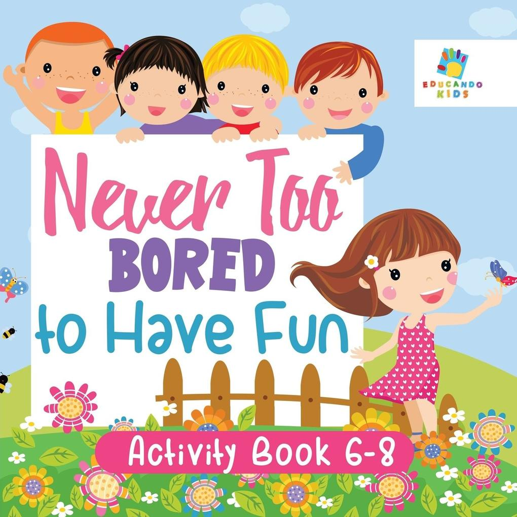 Never Too Bored to Have Fun   Activity Book 6-8 als Taschenbuch