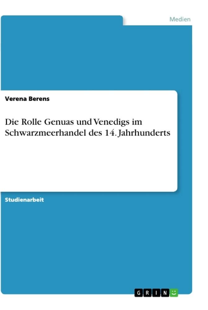 Die Rolle Genuas und Venedigs im Schwarzmeerhandel des 14. Jahrhunderts als Buch (kartoniert)