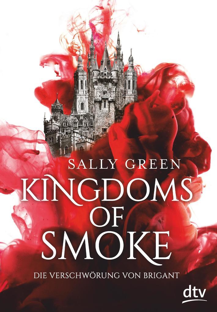 Kingdoms of Smoke - Die Verschwörung von Brigant als Buch (gebunden)
