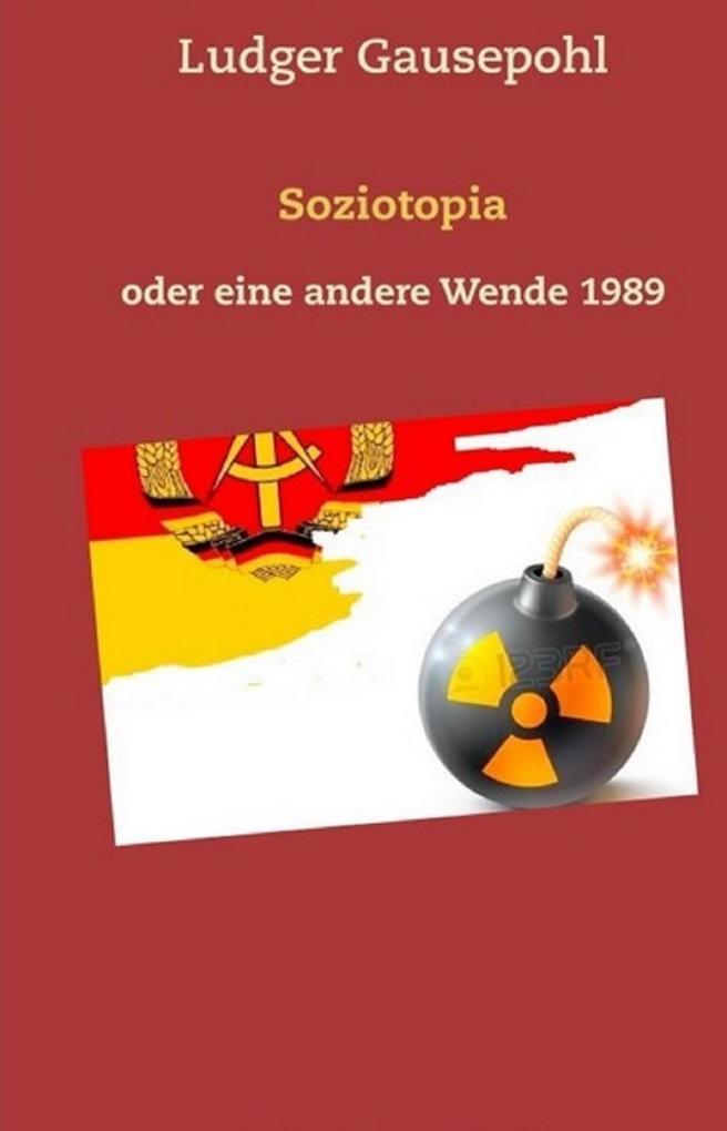 Soziotopia oder eine andere Wende 1989 als eBook epub