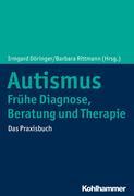 Autismus: Frühe Diagnose, Beratung und Therapie