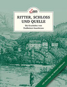 Das kleine Buch: Ritter, Schloss und Quelle